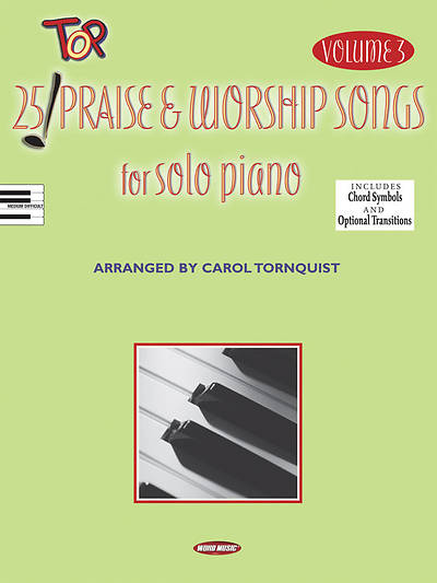 25 Top Praise & Worship Songs for Solo Piano Volume 3