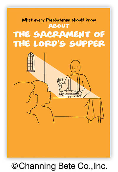 What Every Presbyterian Should Know About The Sacrament Of The Lords Supper