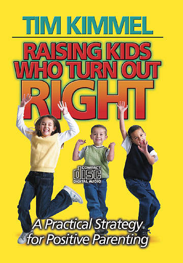 Raising Kids Who Turn Out Right audio CD