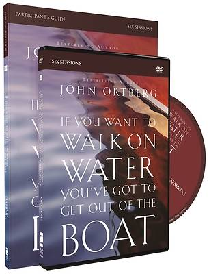 If You Want to Walk on Water, Youve Got to Get Out of the Boat Participants Guide with DVD
