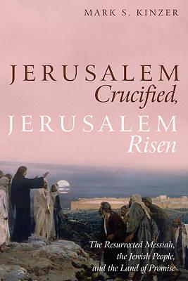 Picture of Jerusalem Crucified, Jerusalem Risen
