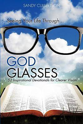 Seeing Your Life Through...God Glasses