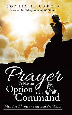 Picture of Prayer Is Not an Option It's a Command