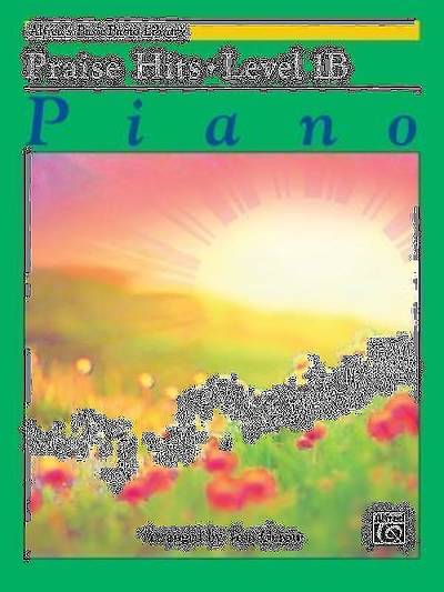 Alfred's Basic Piano Course Praise Hits, Level 1b