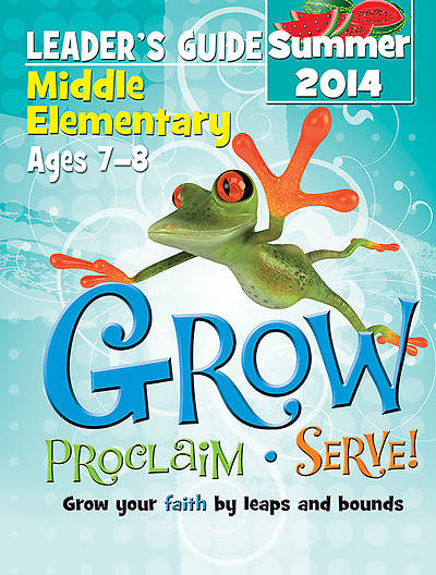 Picture of Grow, Proclaim, Serve! Middle Elementary Leader's Guide Summer 2014
