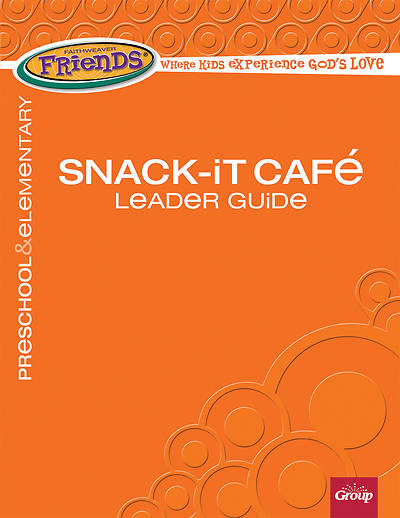 FaithWeaver Friends Preschool & Elementary Snack-It Café Leader Guide,Spring