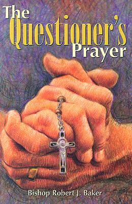 Picture of The Questioner's Prayer