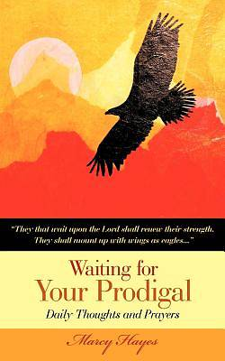 Waiting for Your Prodigal