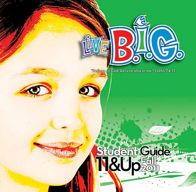 Picture of Live B.I.G. Ages 11 & Up Student Guide Fall 2011