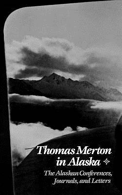 Thomas Merton in Alaska