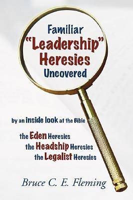 "Picture of Familiar ""Leadership"" Heresies Uncovered"