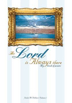 The Lord Is Always There.