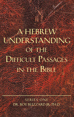 Picture of A Hebrew Understanding of the Difficult Passages in the Bible
