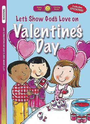 Lets Show Gods Love on Valentines Day
