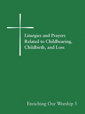 Liturgies and Prayers Related to Childberaring, Childbirth, and Loss