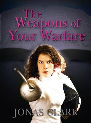 Picture of The Weapons of Your Warfare