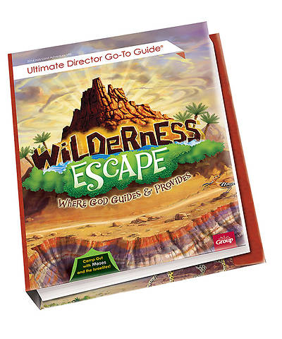 Group VBS 2014 Wilderness Esacpe Ultimate Director Go-To Guide