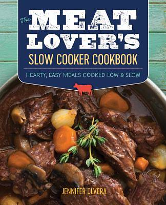 The Meat Lover S Slow Cooker Cookbook