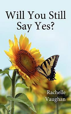 Will You Still Say Yes?