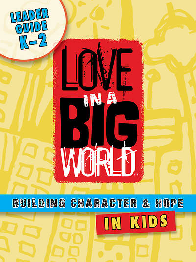 Picture of Love in a Big World Six Session Leader Guide K-2