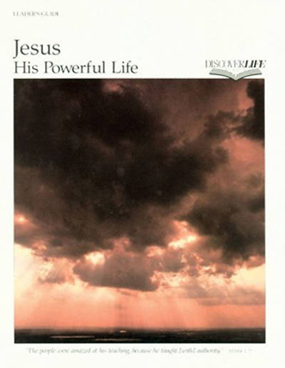 Jesus: His Powerful Life Leaders Guide