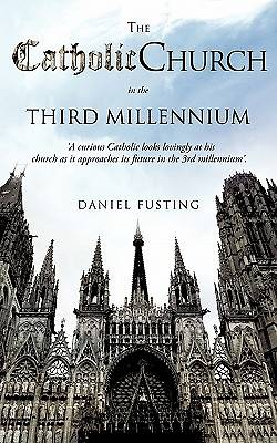 The Catholic Church in the Third Millennium