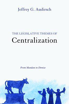 The Legislative Themes of Centralization