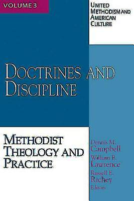 United Methodism and American Culture, Volume 3: Doctrines and Discipline