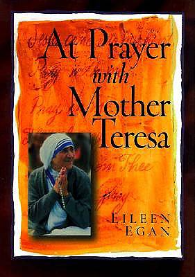 At Prayer with Mother Teresa