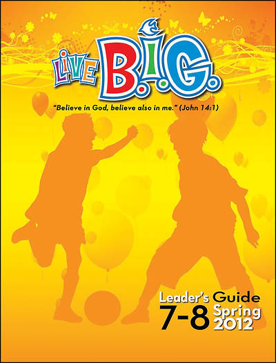 Picture of Live B.I.G. Ages 7-8 Leader's Guide: Spring 2012