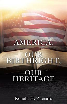 America, Our Birthright, Our Heritage