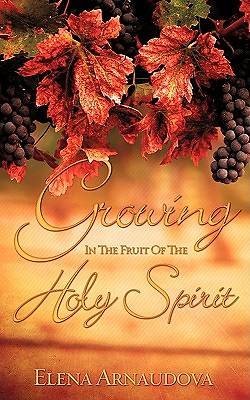 Growing in the Fruit of the Holy Spirit