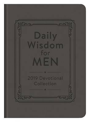 Daily Wisdom for Men 2019 Devotional Collection