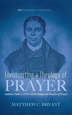 Picture of Constructing a Theology of Prayer