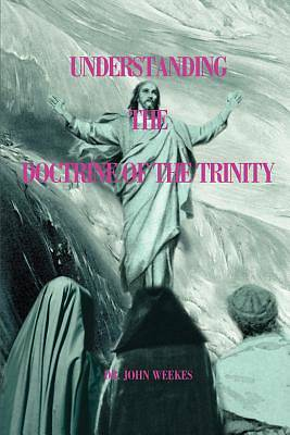Understanding the Doctrine of the Trinity