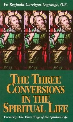 3 Conversions in the Spiritual Life