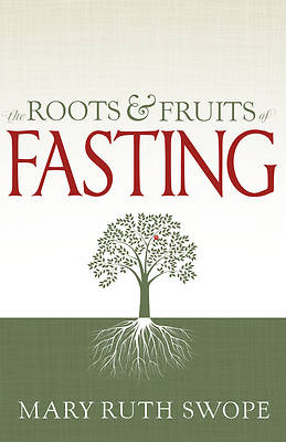 The Roots & Fruits of Fasting