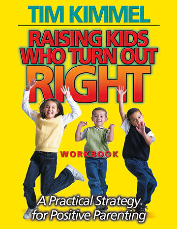 Raising Kids Who Turn Out Right Workbook