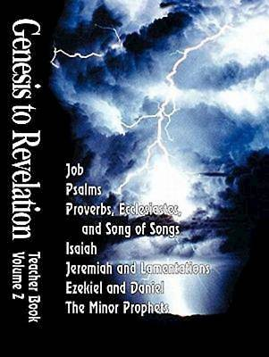 Genesis to Revelation Volume 2: Job - The Minor Prophets Teacher Book