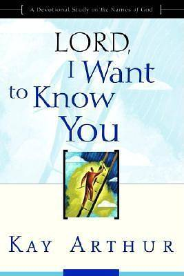 "Lord, I Want to Know You: ""Lord"" Bible Study Series"