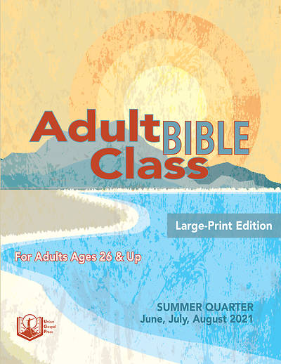 Picture of Union Gospel Adult Bible Class Student Large Print Summer 2021
