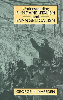 Picture of Understanding Fundamentalism and Evangelicalism