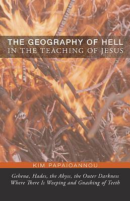 Picture of The Geography of Hell in the Teaching of Jesus