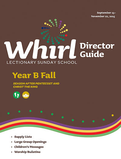 Whirl Lectionary Director Guide Fall Year B