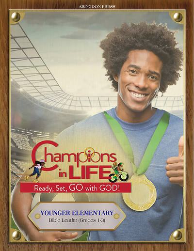 Vacation Bible School (VBS) 2020 Champions in Life Younger Elementary Bible Leader (Grades 1-3)