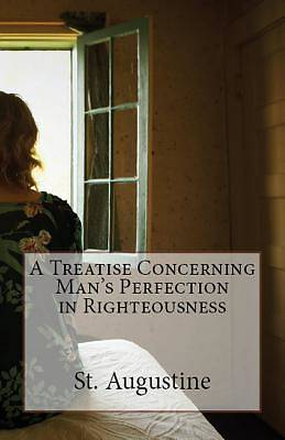 Picture of A Treatise Concerning Man's Perfection in Righteousness