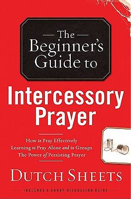 Picture of The Beginners Guide to Intercessory Prayer