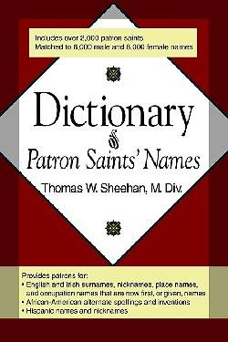 Dictionary of Patron Saints Names