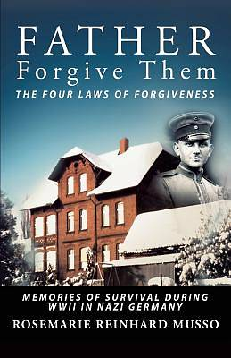 Picture of Father Forgive Them the Four Laws of Forgiveness