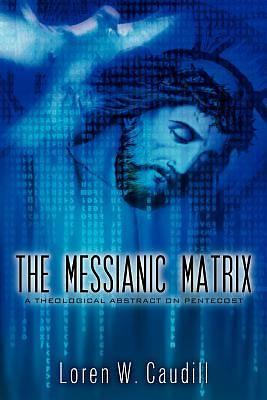 Picture of The Messianic Matrix